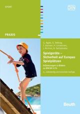 Spielgeräte - Sicherheit auf Europas Spielplätzen (DIN EN 1176 mit Erläuterungen)
