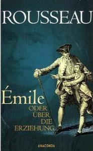 """Jean-Jacques Rousseau: """"Émile oder Über die Erziehung"""""""